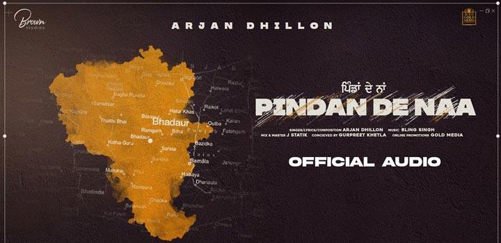 Pindan De Naa Lyrics by Arjan Dhillon