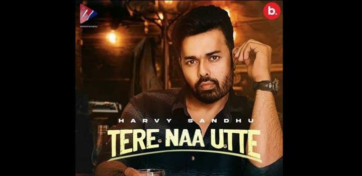 Tere Naa Utte Lyrics by Harvy Sandhu