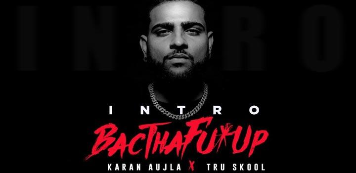BacTHAfu*UP Lyrics by Karan Aujla