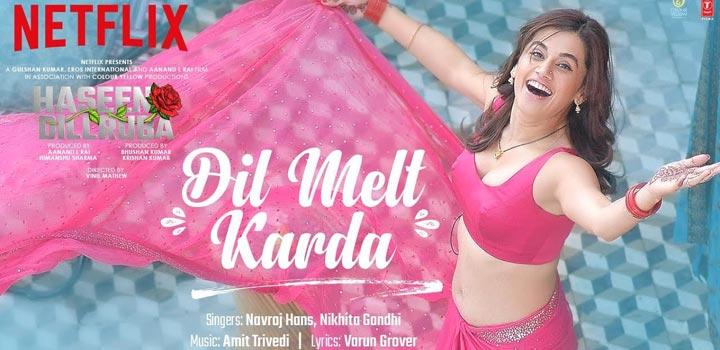 Dil Melt Karda Lyrics from Haseen Dillruba
