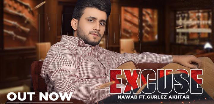 excuse lyrics by nawab and gurlez akhtar