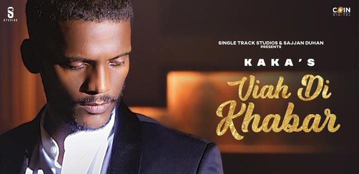 Viah Di Khabar Lyrics by Kaka