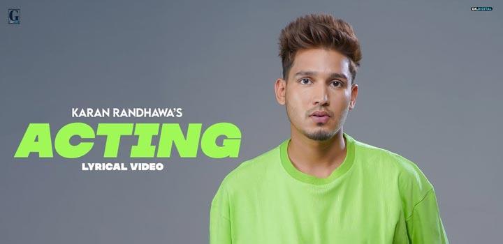 Acting Lyrics by Karan Randhawa
