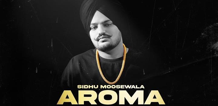 Aroma Lyrics by Sidhu Moose Wala
