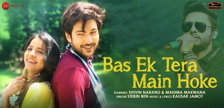Bas Ek Tera Main Hoke Lyrics by Stebin Ben