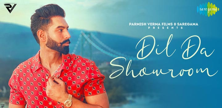 Dil Da Showroom Lyrics by Parmish Verma