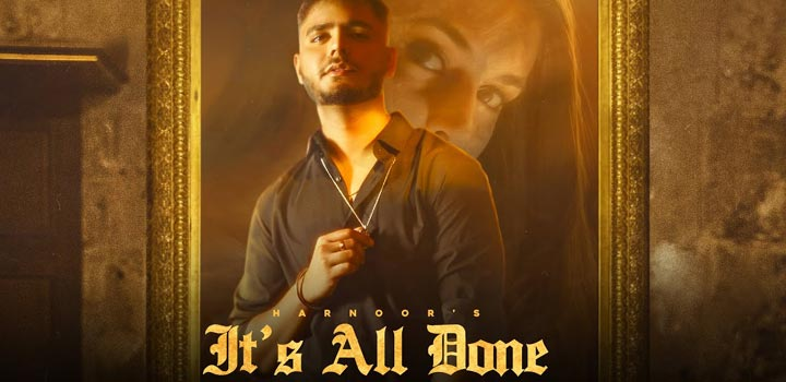 It's All Done Lyrics by Harnoor