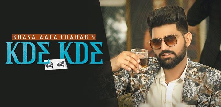 Kde Kde Lyrics by Khasa Aala Chahar