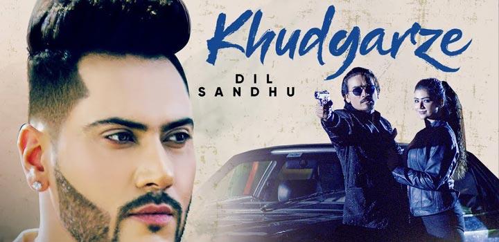 Khudgarze Lyrics by Dil Sandhu