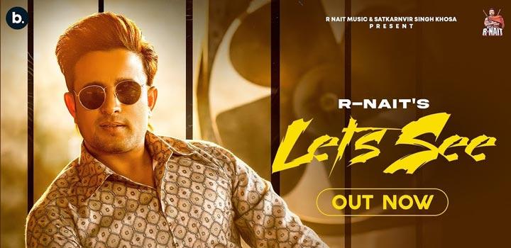 Let's See Lyrics by R Nait