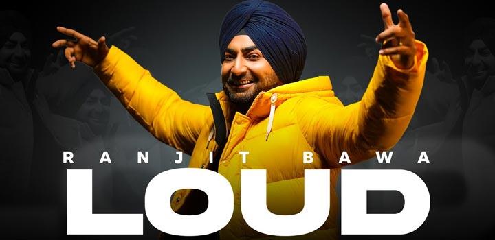 Loud Lyrics by Ranjit Bawa