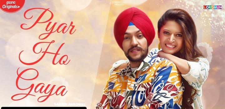 Pyar Ho Gaya Lyrics by Sanam Parowal