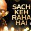 Sach Keh Raha Hai Lyrics by B Praak