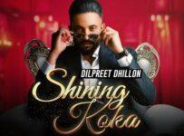 Shining Koka Lyrics by Dilpreet Dhillon