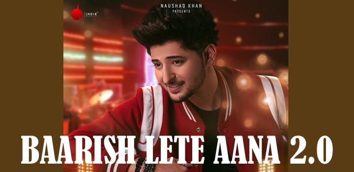 Baarish Lete Aana 2.0 Lyrics by Darshan Raval