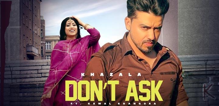 Don't Ask Lyrics - Khazala