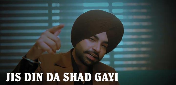 Jis Din Da Shad Gayi Lyrics Jordan Sandhu