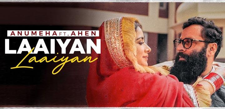 Laaiyan Laaiyan Lyrics by Anumeha Bhasker