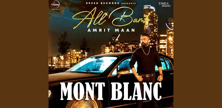 Mont Blanc Lyrics by Amrit Maan