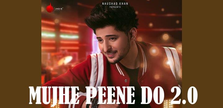 Mujhe Peene Do 2.0 Lyrics by Darshan Raval