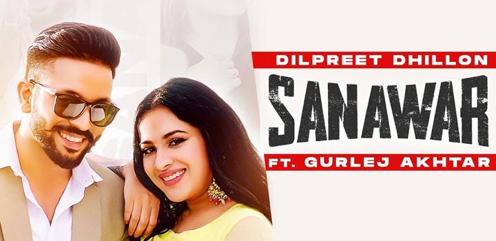 Sanawar Lyrics by Dilpreet Dhillon