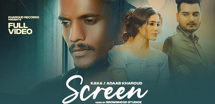 Screen Lyrics by Adaab Kharoud and Kaka
