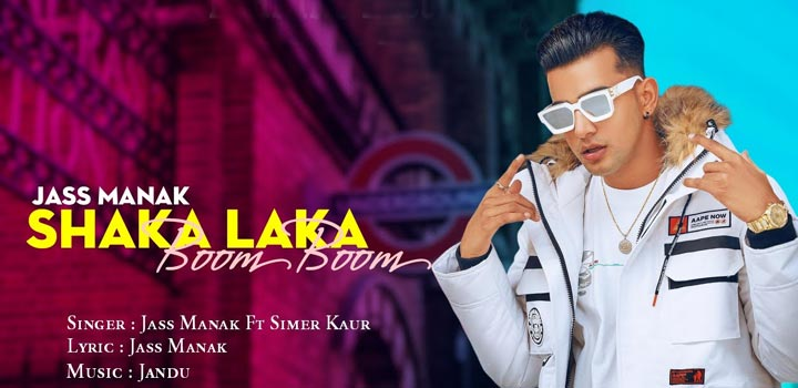 Shaka Laka Boom Boom Lyrics by Jass Manak