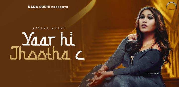 Yaar Hi Jhootha C Lyrics by Afsana Khan