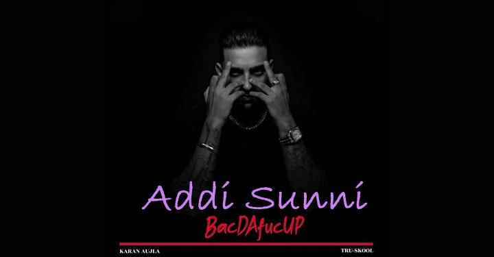 Addi Sunni Lyrics by Karan Aujla