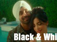 Black & White Lyrics by Diljit Dosanjh