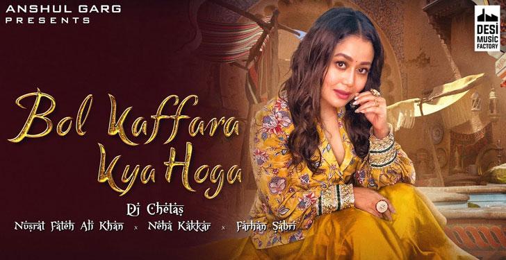 Bol Kaffara Kya Hoga Lyrics - Neha Kakkar