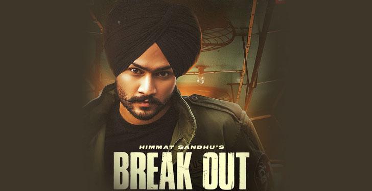 Break Out Lyrics by Himmat Sandhu