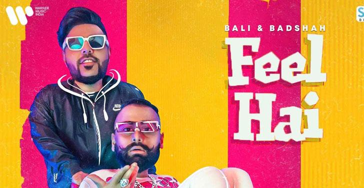 Feel Hai Lyrics by Badshah and Bali