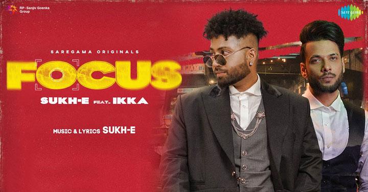 Focus Lyrics by Sukhe and Ikka