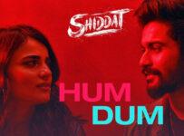 Hum Dum Lyrics from Shiddat
