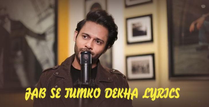 Jab Se Tumko Dekha Lyrics by Stebin Ben