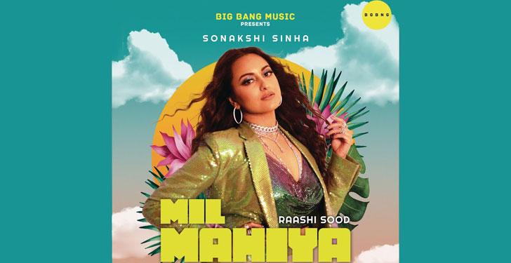Mil Mahiya Lyrics by Raashi Sood ft Sonakshi Sinha