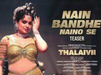 Nain Bandhe Naino Se Lyrics from Thalaivii