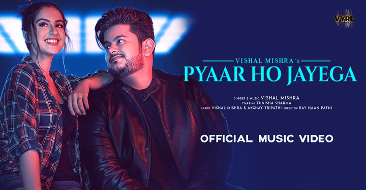 Pyaar Ho Jayega Lyrics by Vishal Mishra