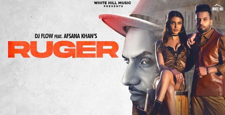 Ruger Lyrics by Dj Flow and Afsana Khan