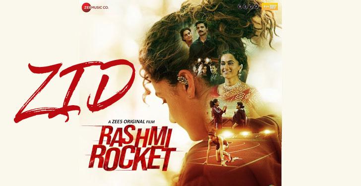 Zid Lyrics from Rashmi Rocket