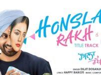 Honsla Rakh Lyrics by Diljit Dosanjh