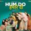 Mauj E Karam Lyrics from Hum Do Hamare Do