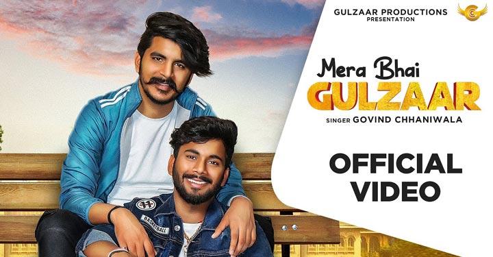 Mera Bhai Gulzaar Lyrics by Govind Chhaniwala