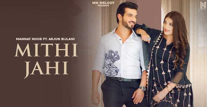 Mithi Jahi Lyrics by Mannat Noor