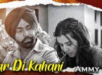 Pyar Di Kahani Lyrics by Ammy Virk